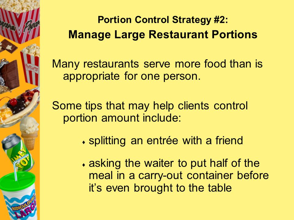 Portion Control Strategy #2: Manage Large Restaurant Portions
