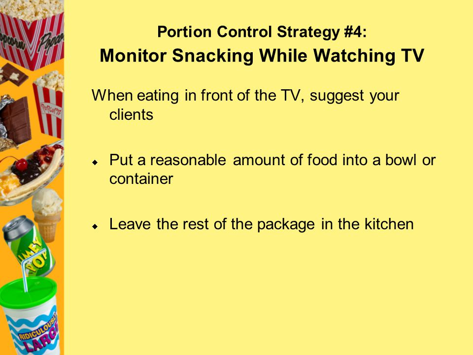 Portion Control Strategy #4: Monitor Snacking While Watching TV