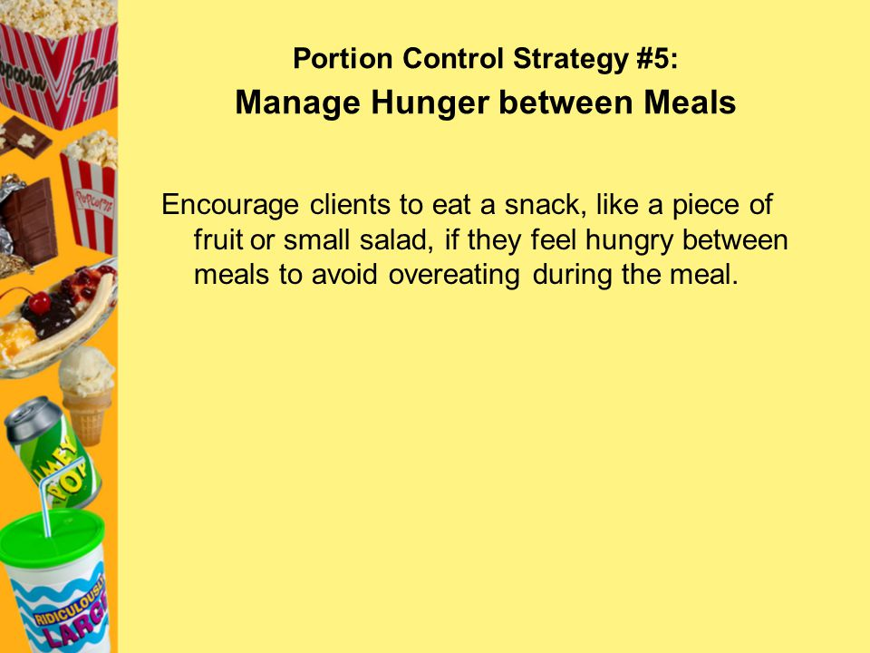 Portion Control Strategy #5: Manage Hunger between Meals