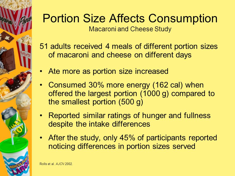 Portion Size Affects Consumption Macaroni and Cheese Study