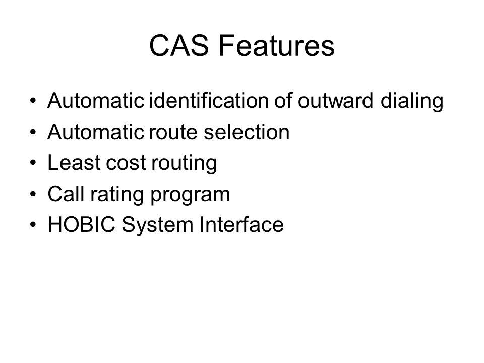 CAS Features Automatic identification of outward dialing