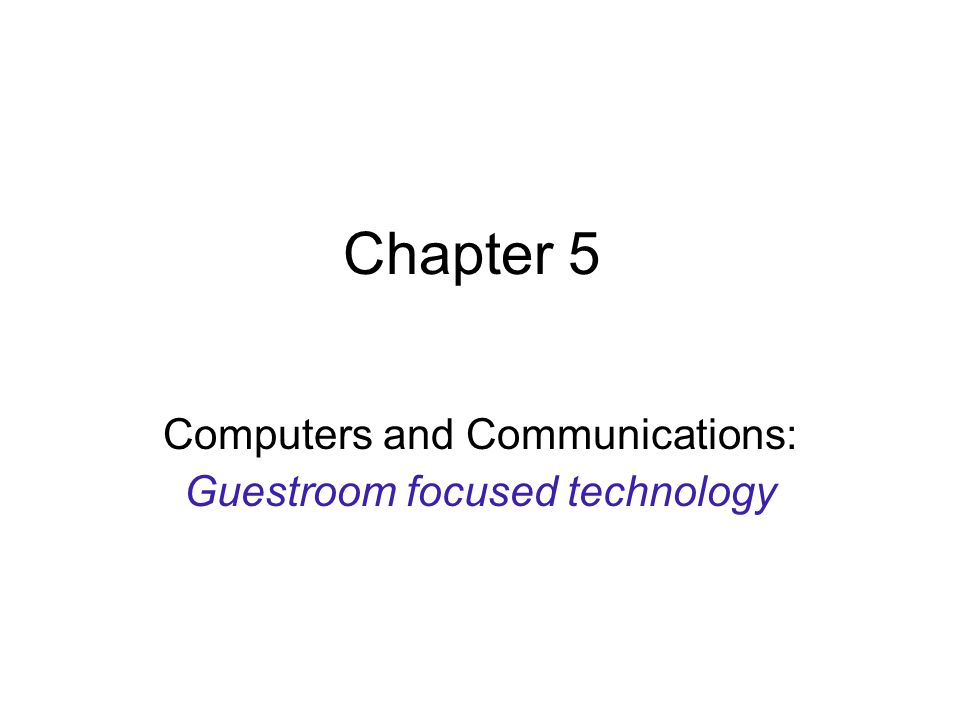 Computers and Communications: Guestroom focused technology