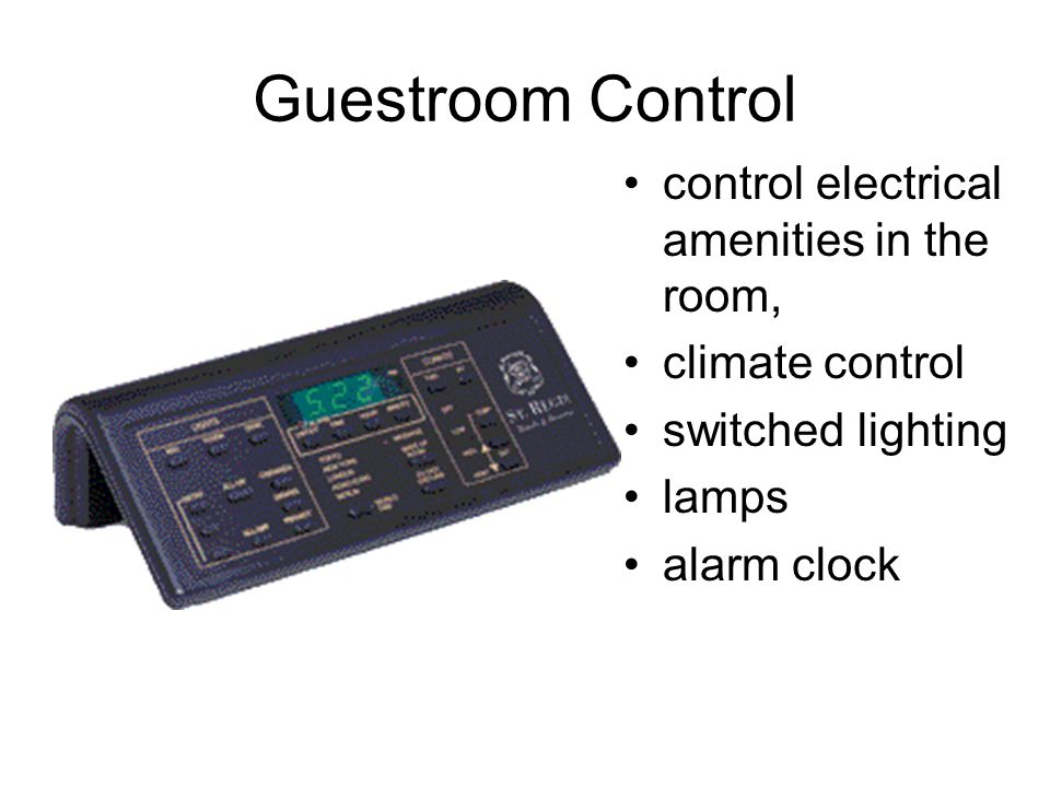Guestroom Control control electrical amenities in the room,