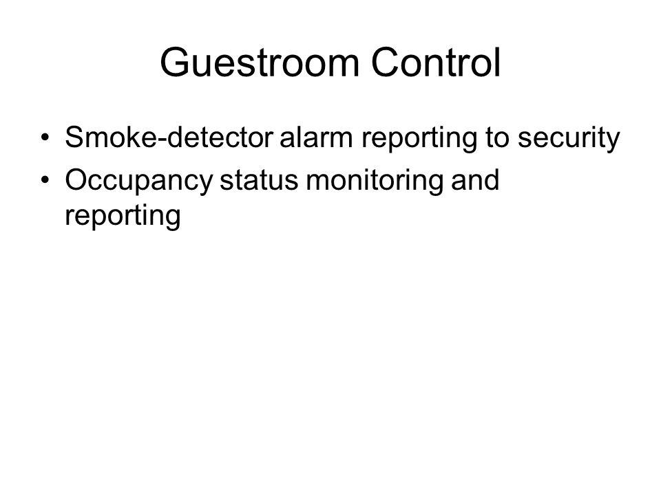 Guestroom Control Smoke-detector alarm reporting to security