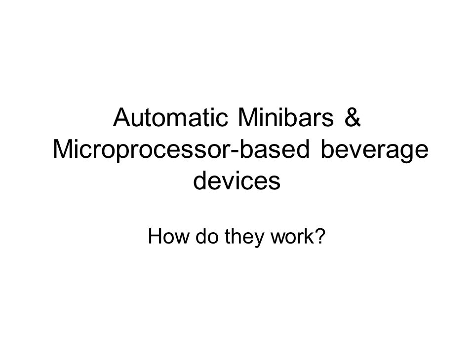 Automatic Minibars & Microprocessor-based beverage devices