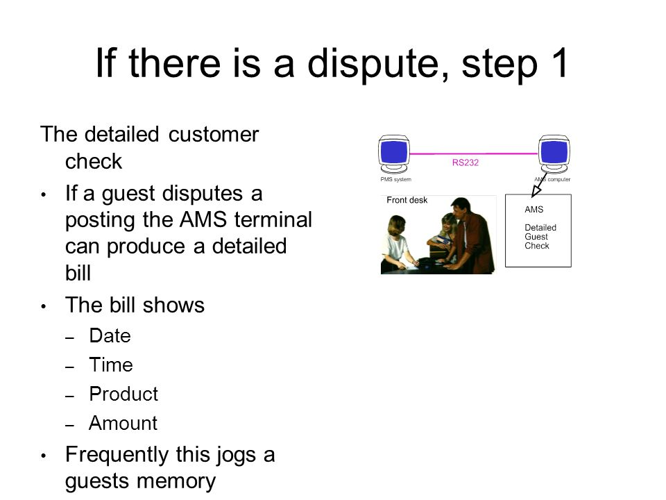 If there is a dispute, step 1