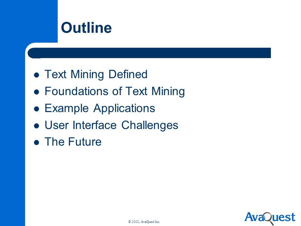 Outline Text Mining Defined Foundations of Text Mining