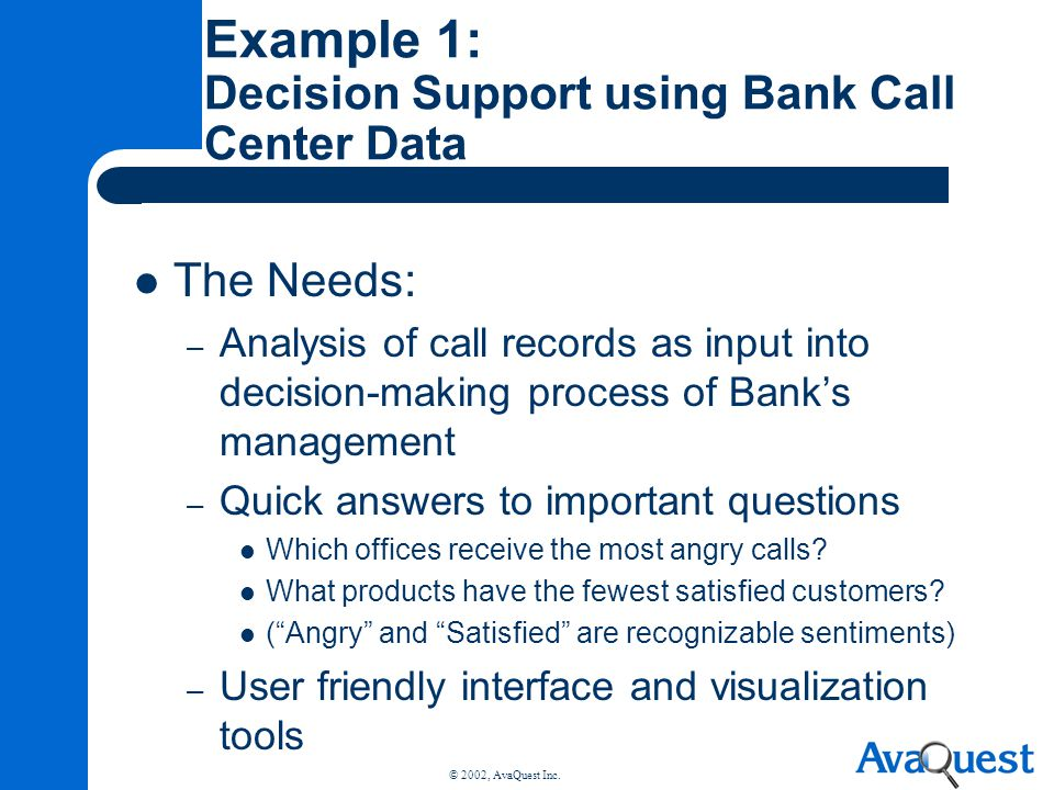 Example 1: Decision Support using Bank Call Center Data