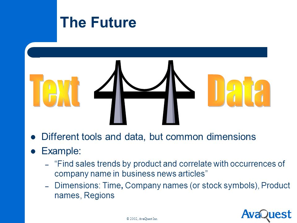 The Future Text Data Different tools and data, but common dimensions