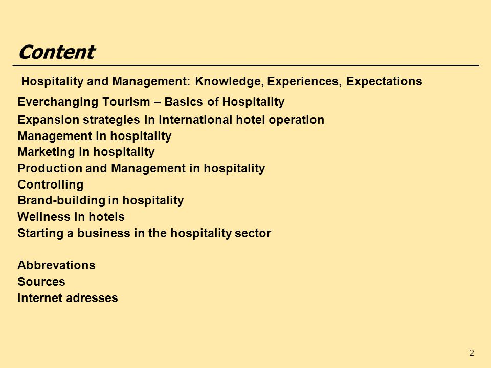 Content Hospitality and Management: Knowledge, Experiences, Expectations. Everchanging Tourism – Basics of Hospitality.