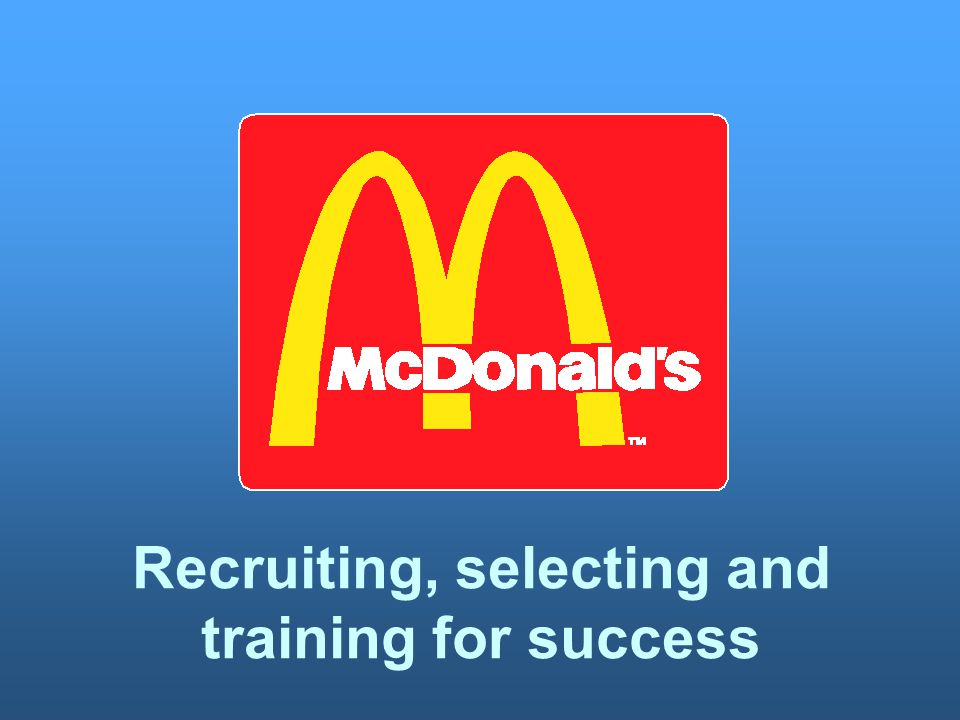 Recruiting, selecting and training for success