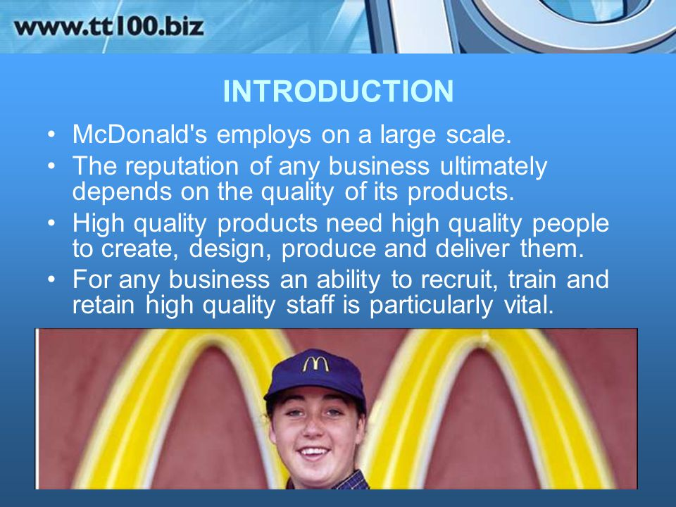 INTRODUCTION McDonald s employs on a large scale.