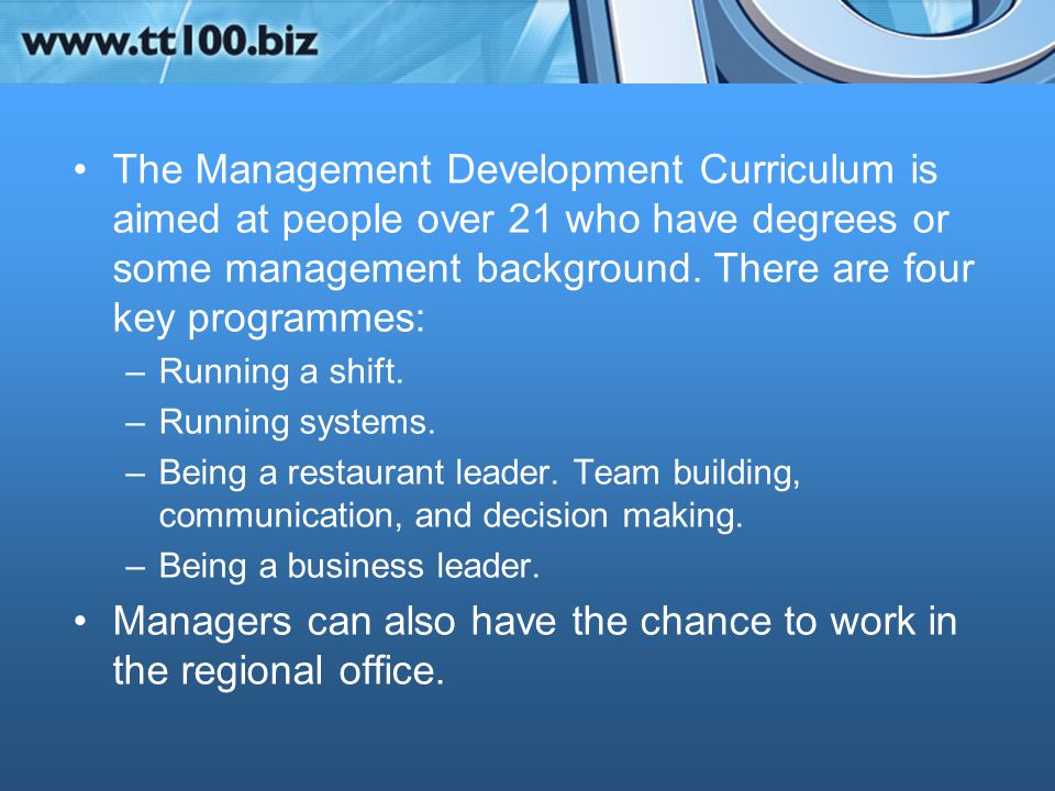 Managers can also have the chance to work in the regional office.