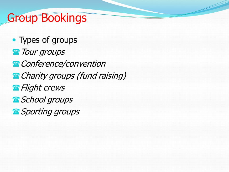 Group Bookings Types of groups Tour groups Conference/convention