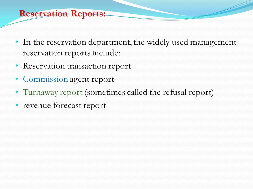 Reservation Reports: In the reservation department, the widely used management reservation reports include: