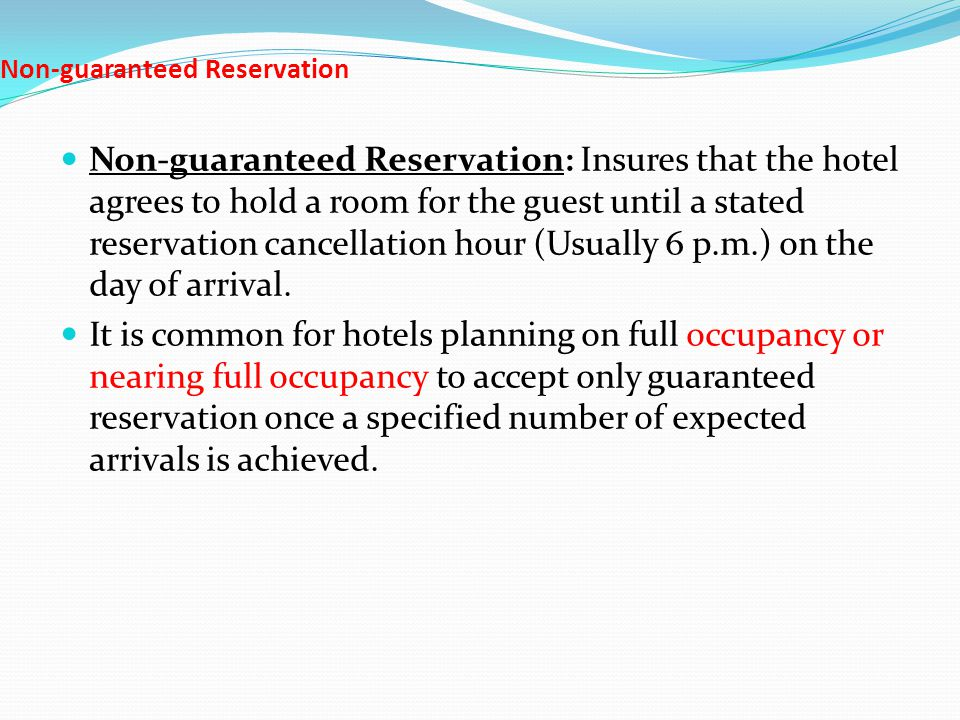 Non-guaranteed Reservation