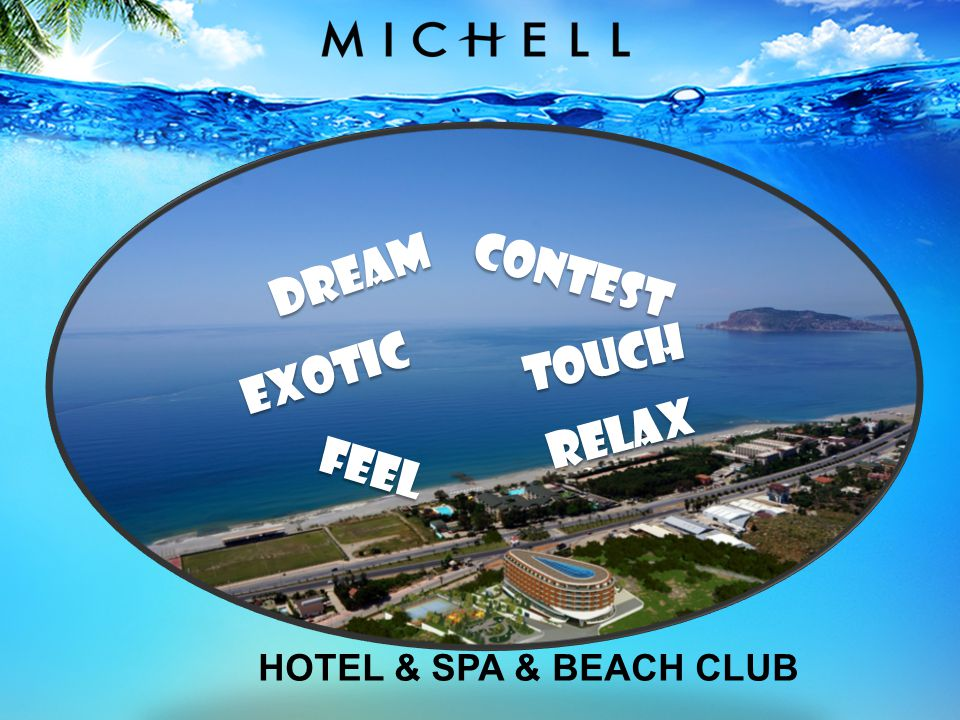 DREAM CONTEST TOUCH EXOTIC RELAX FEEL HOTEL & SPA & BEACH CLUB