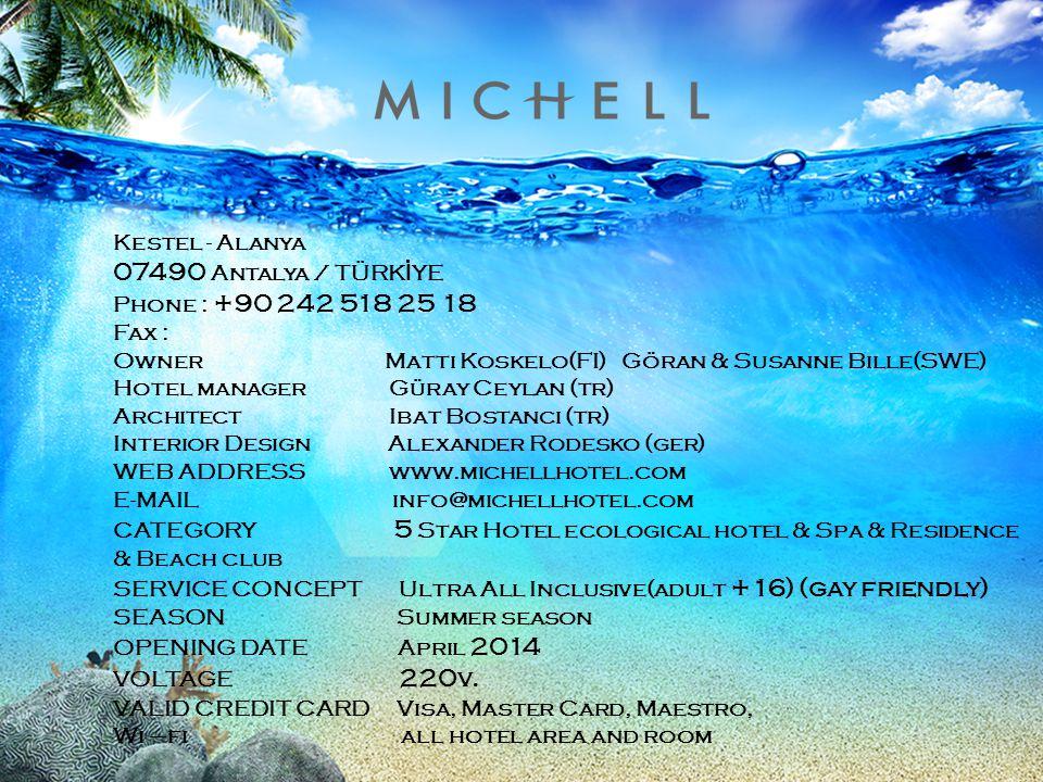 07490 Antalya / TÜRKİYE Kestel - Alanya Phone : +90 242 518 25 18