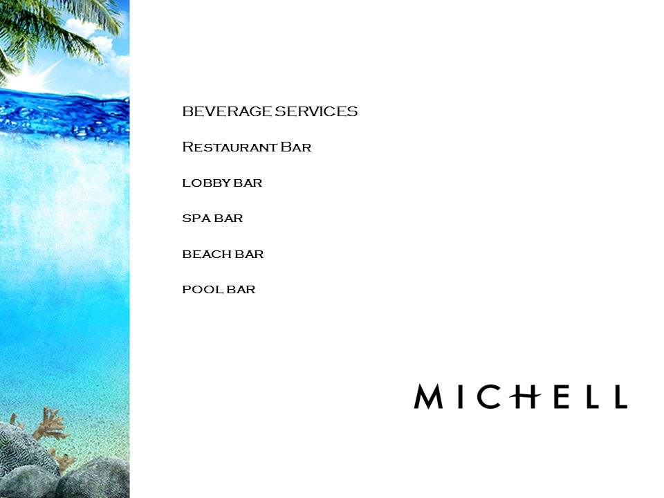 BEVERAGE SERVICES Restaurant Bar lobby bar spa bar beach bar pool bar