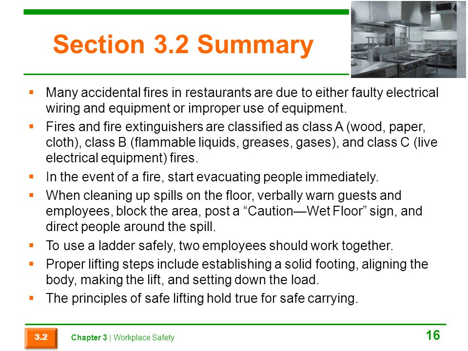 Section 3.2 Summary Many accidental fires in restaurants are due to either faulty electrical wiring and equipment or improper use of equipment.