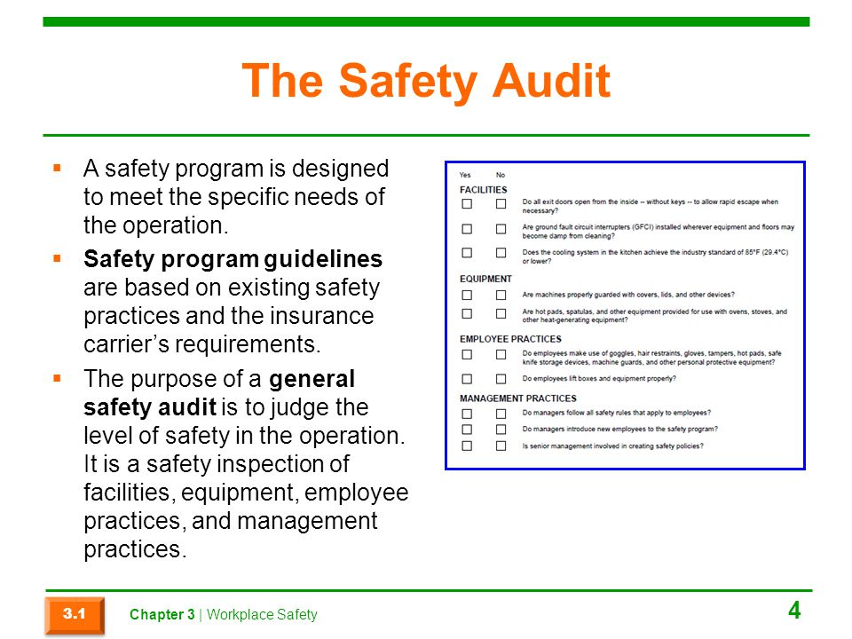 The Safety Audit A safety program is designed to meet the specific needs of the operation.