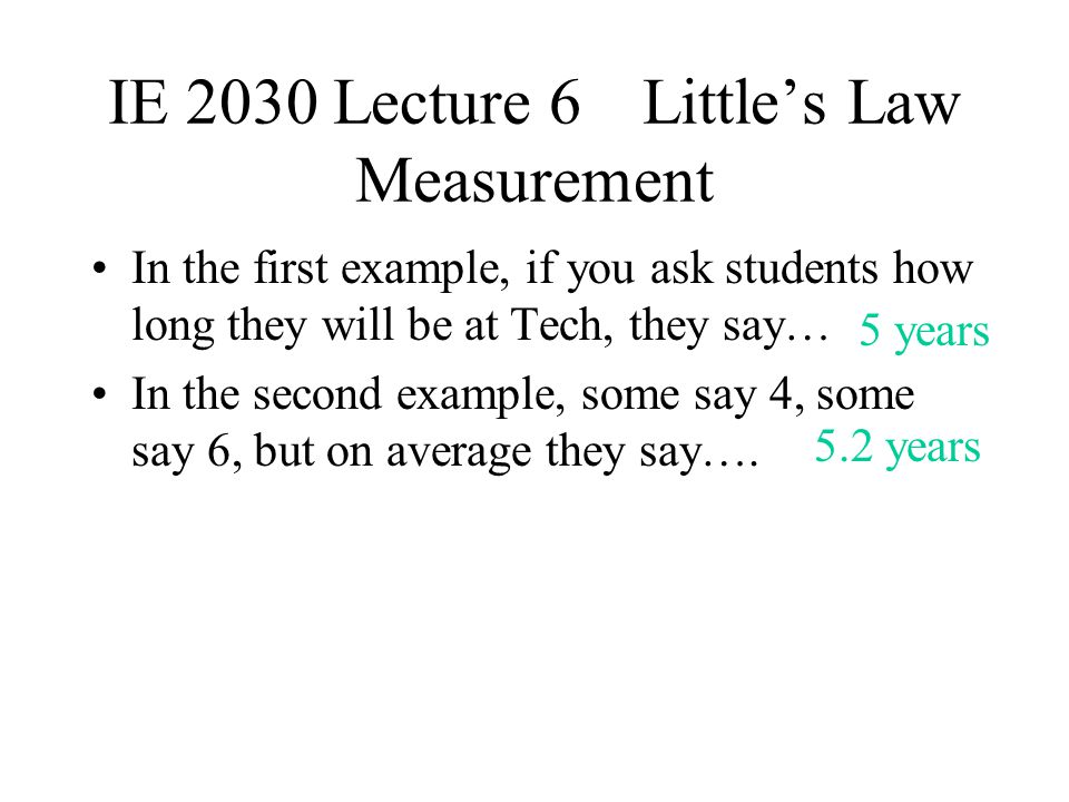 IE 2030 Lecture 6 Little's Law Measurement