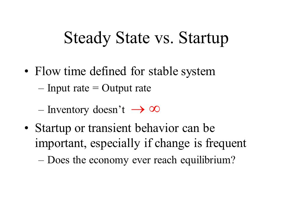 Steady State vs. Startup