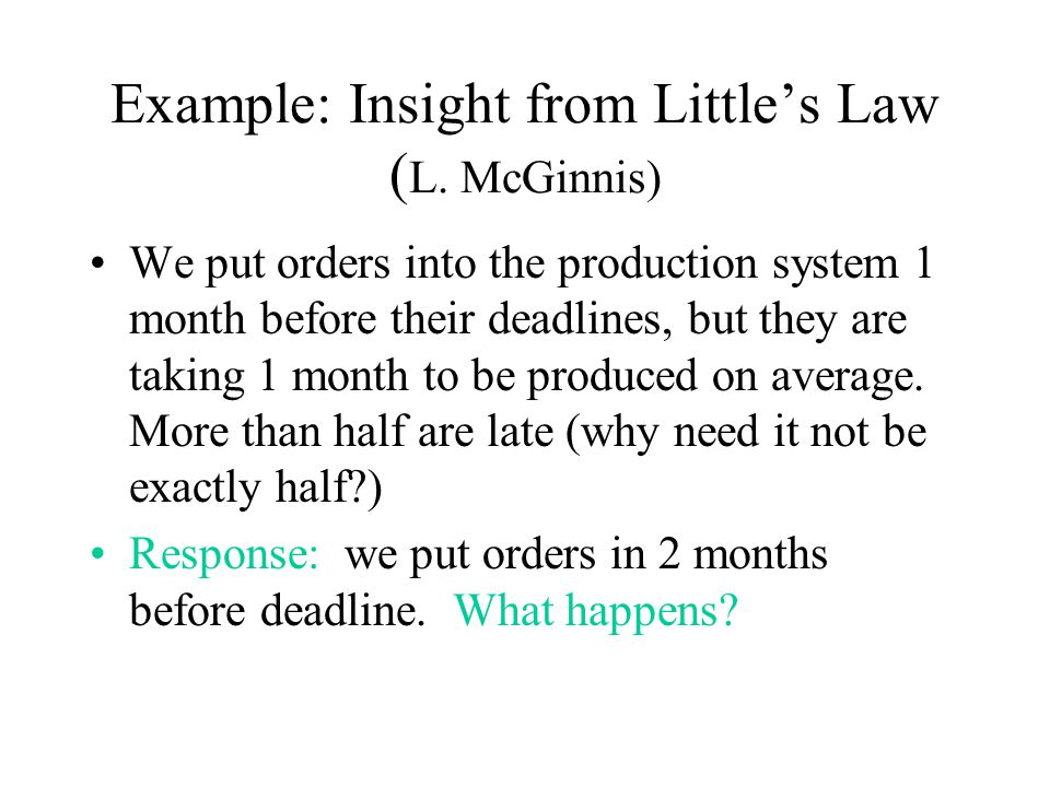 Example: Insight from Little's Law (L. McGinnis)