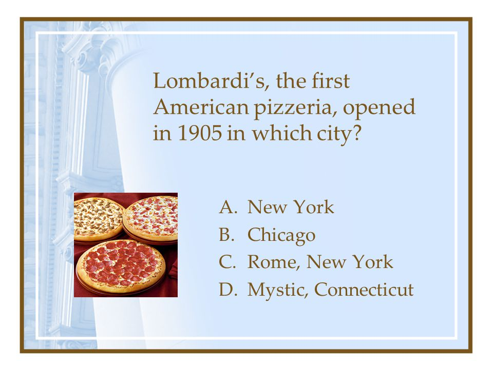 Lombardi's, the first American pizzeria, opened in 1905 in which city