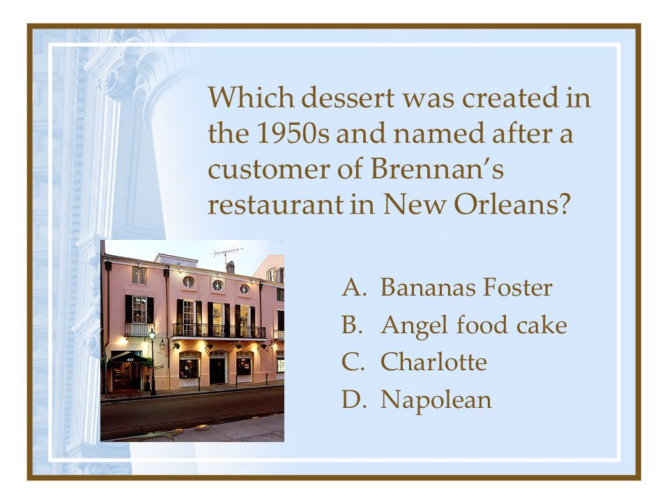 Which dessert was created in the 1950s and named after a customer of Brennan's restaurant in New Orleans