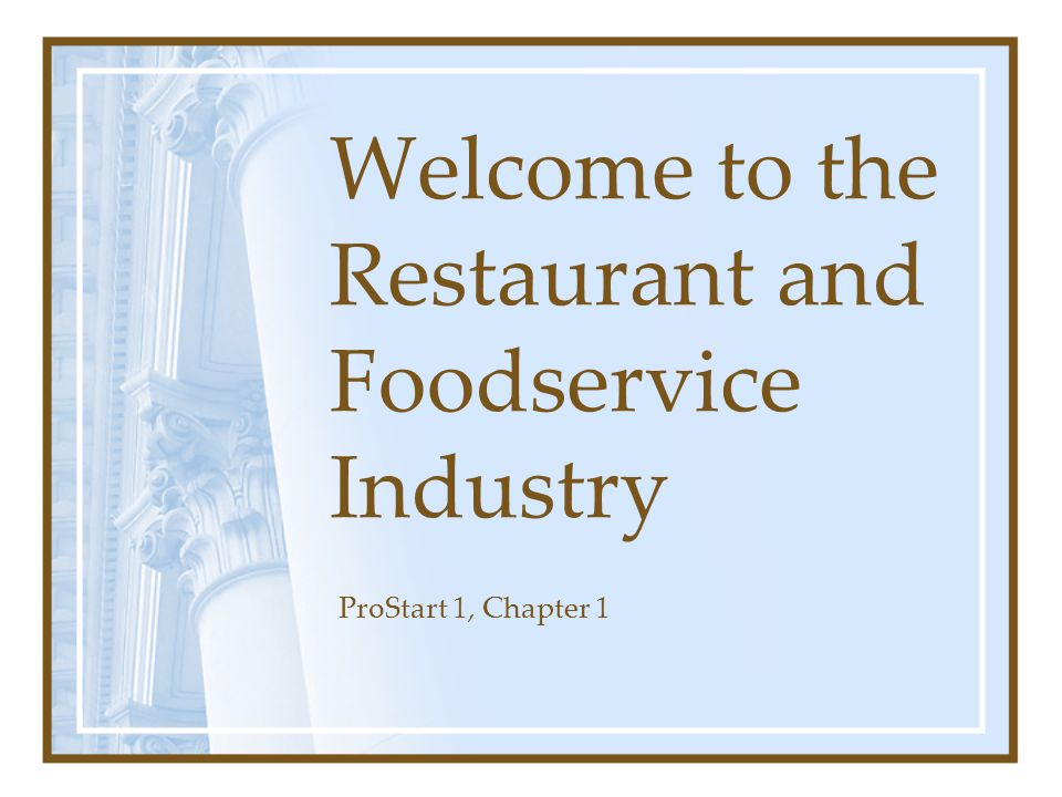 Welcome to the Restaurant and Foodservice Industry