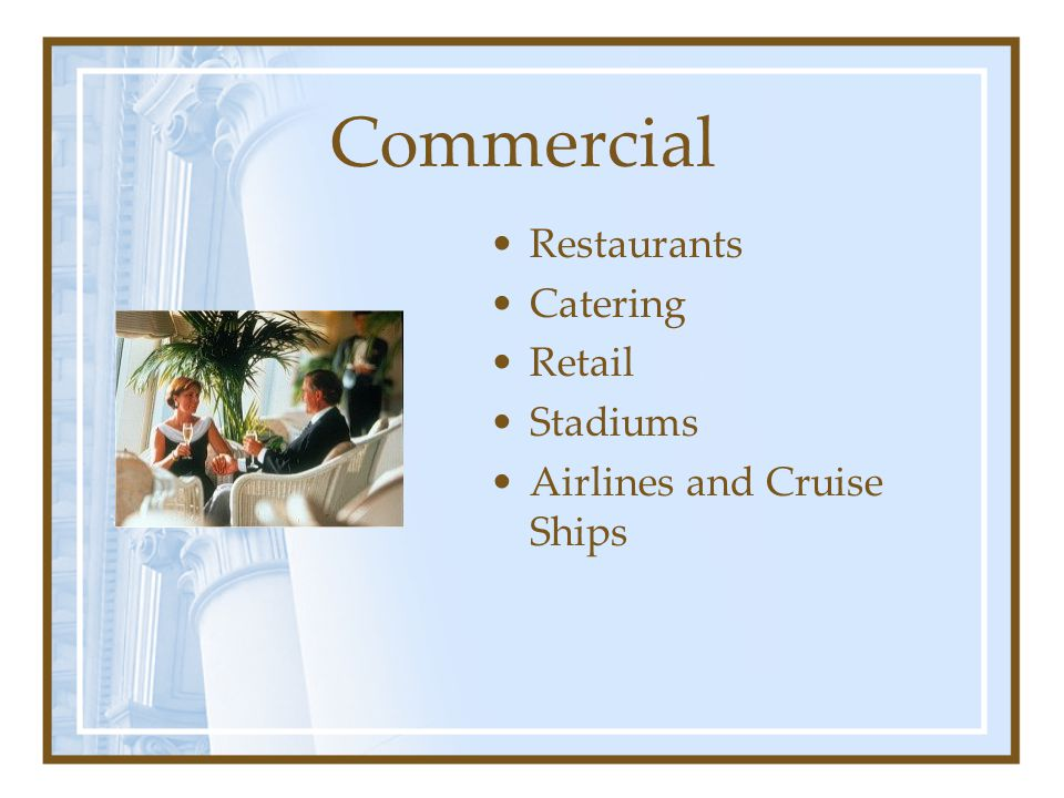 Commercial Restaurants Catering Retail Stadiums
