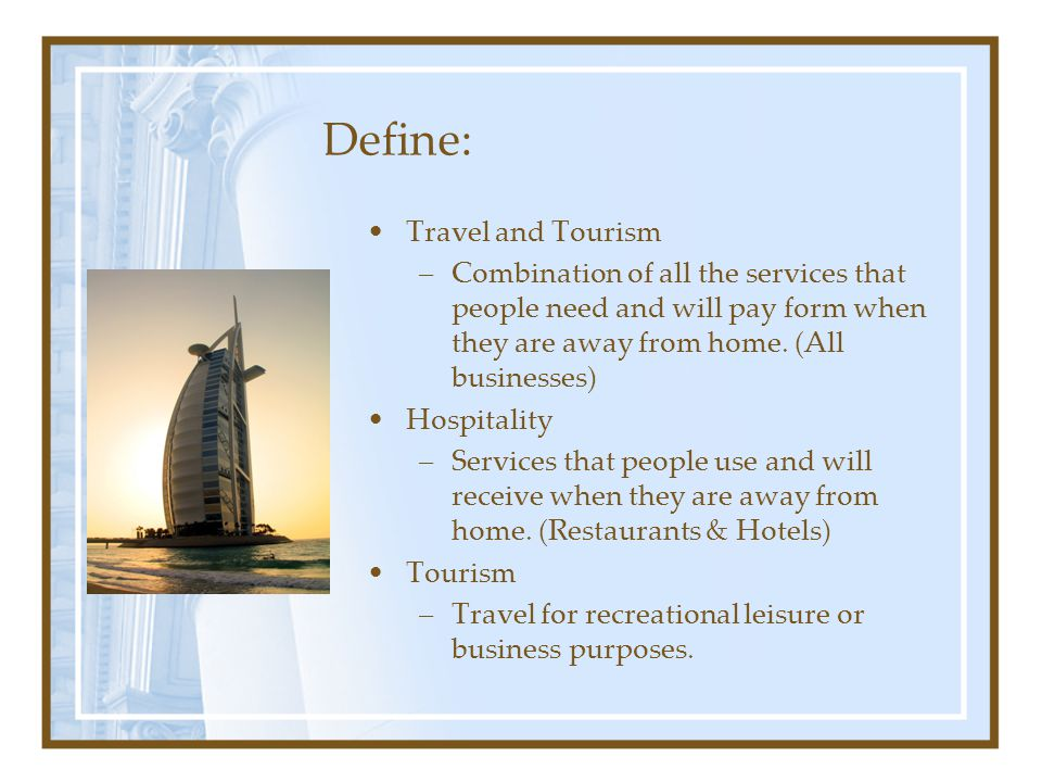 Define: Travel and Tourism