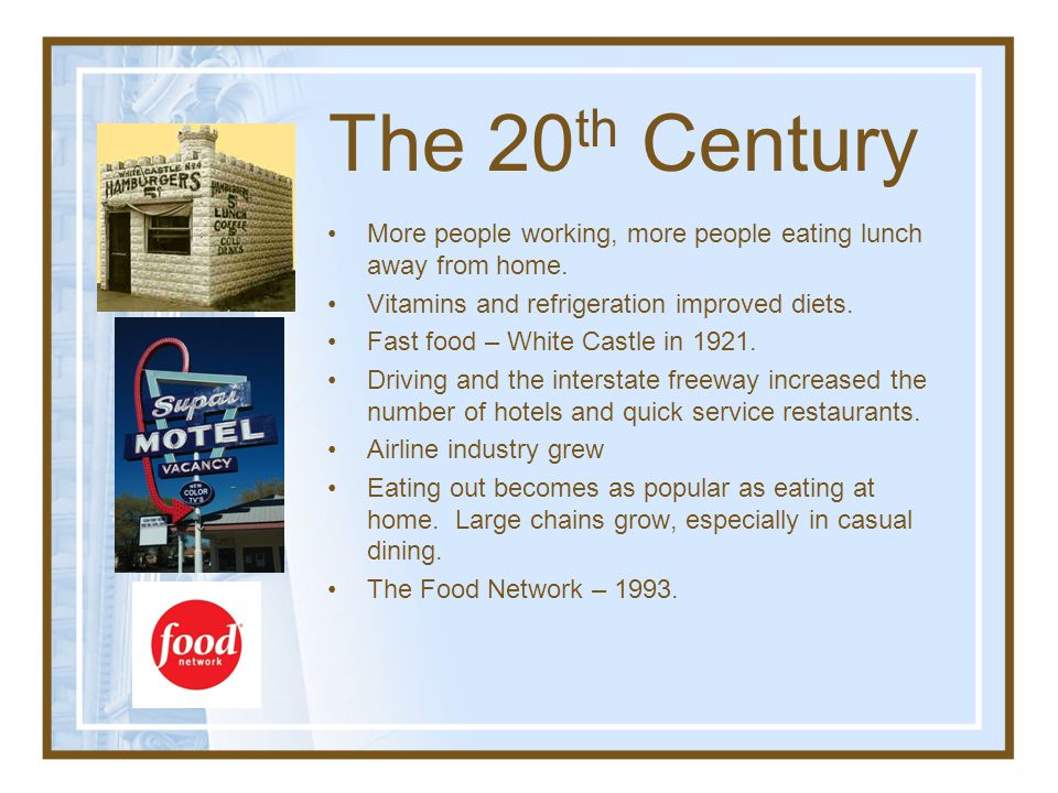 The 20th Century More people working, more people eating lunch away from home. Vitamins and refrigeration improved diets.