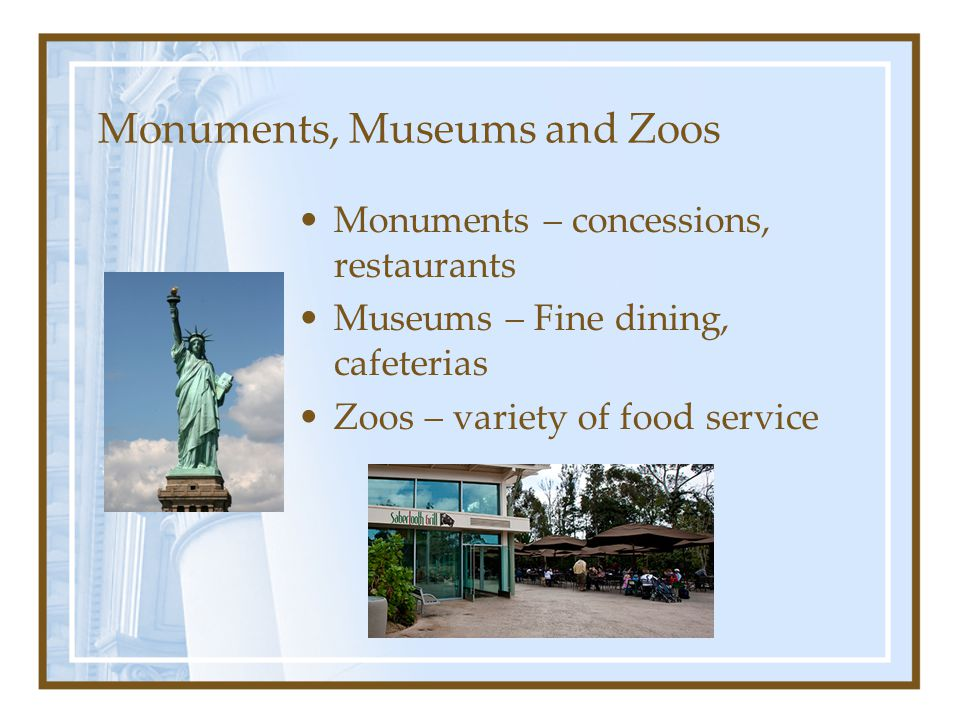Monuments, Museums and Zoos