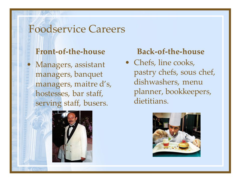 Foodservice Careers Front-of-the-house Back-of-the-house
