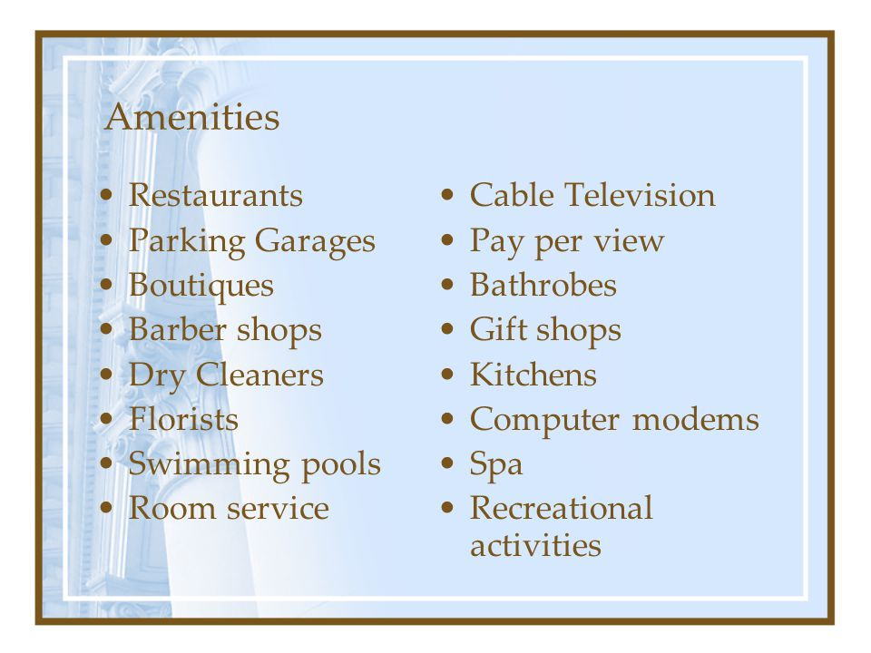 Amenities Restaurants Parking Garages Boutiques Barber shops