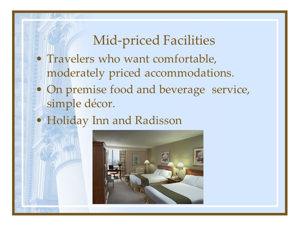 Mid-priced Facilities