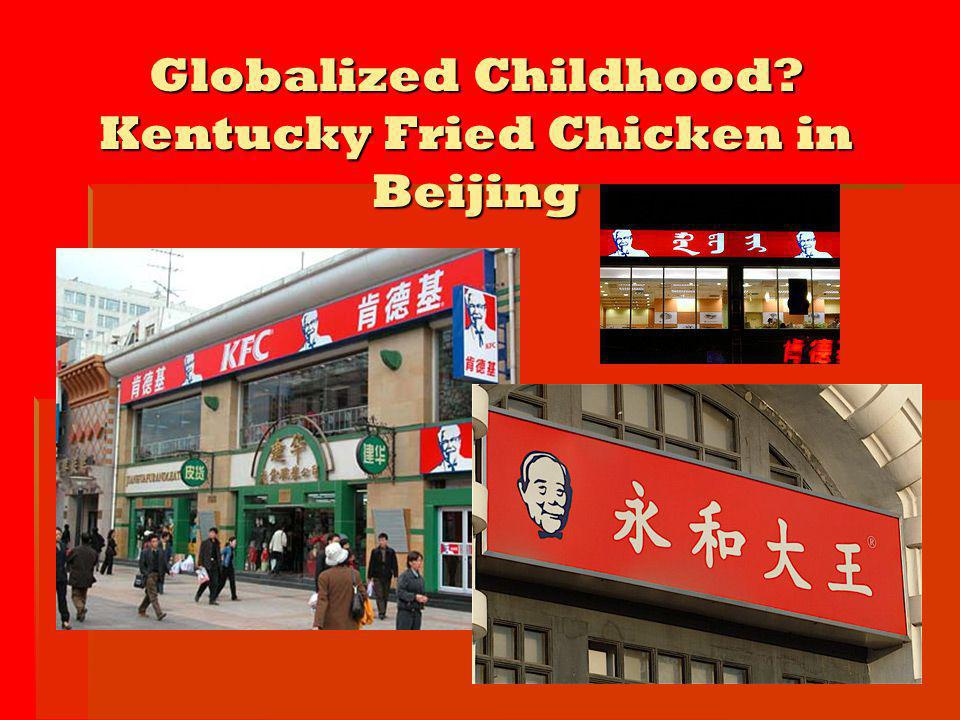Globalized Childhood Kentucky Fried Chicken in Beijing