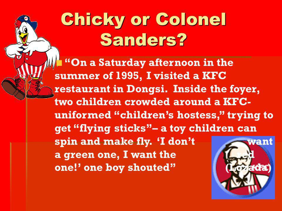 Chicky or Colonel Sanders
