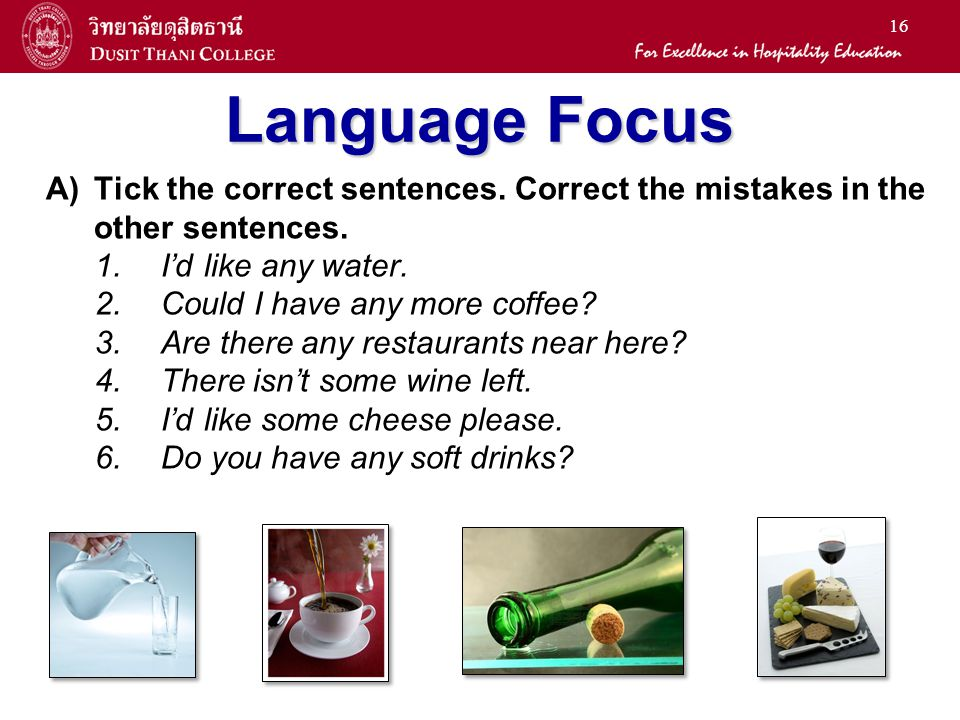 Language Focus Tick the correct sentences. Correct the mistakes in the other sentences. I'd like any water.