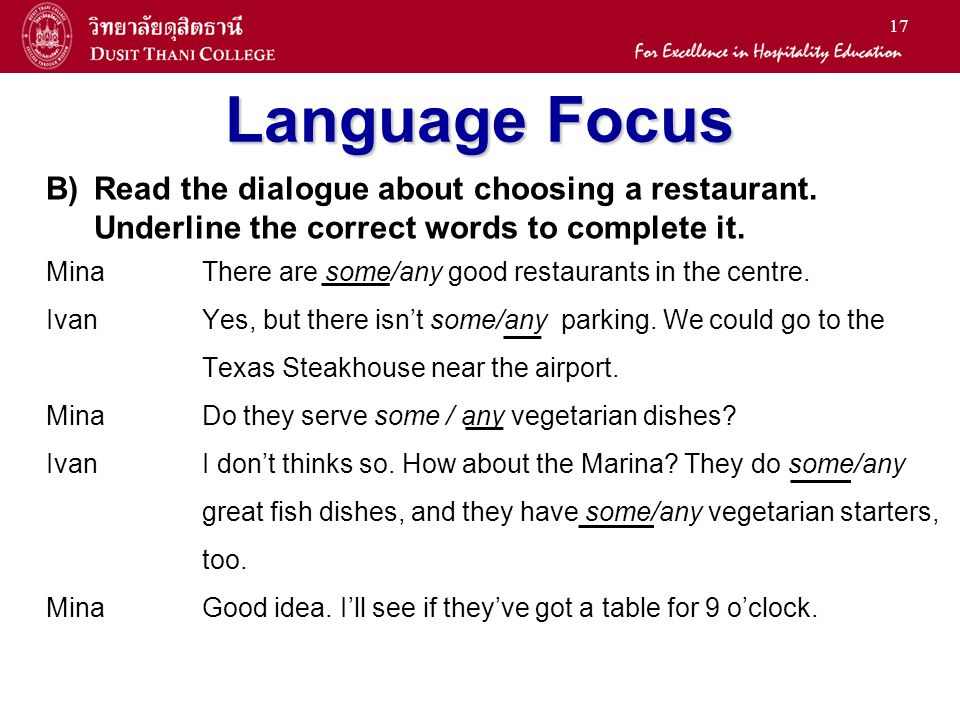 Language Focus B) Read the dialogue about choosing a restaurant. Underline the correct words to complete it.