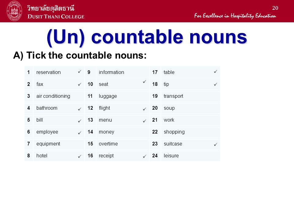 (Un) countable nouns A) Tick the countable nouns: 1 reservation 9