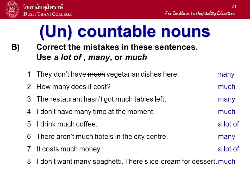 (Un) countable nouns B) Correct the mistakes in these sentences.