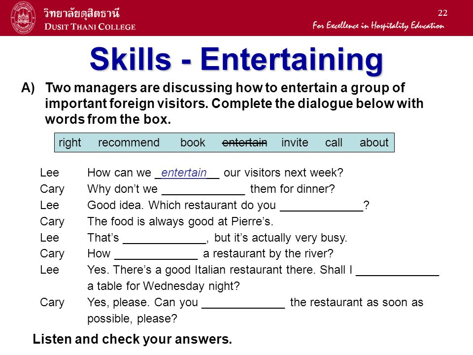 Skills - Entertaining Two managers are discussing how to entertain a group of. important foreign visitors. Complete the dialogue below with.