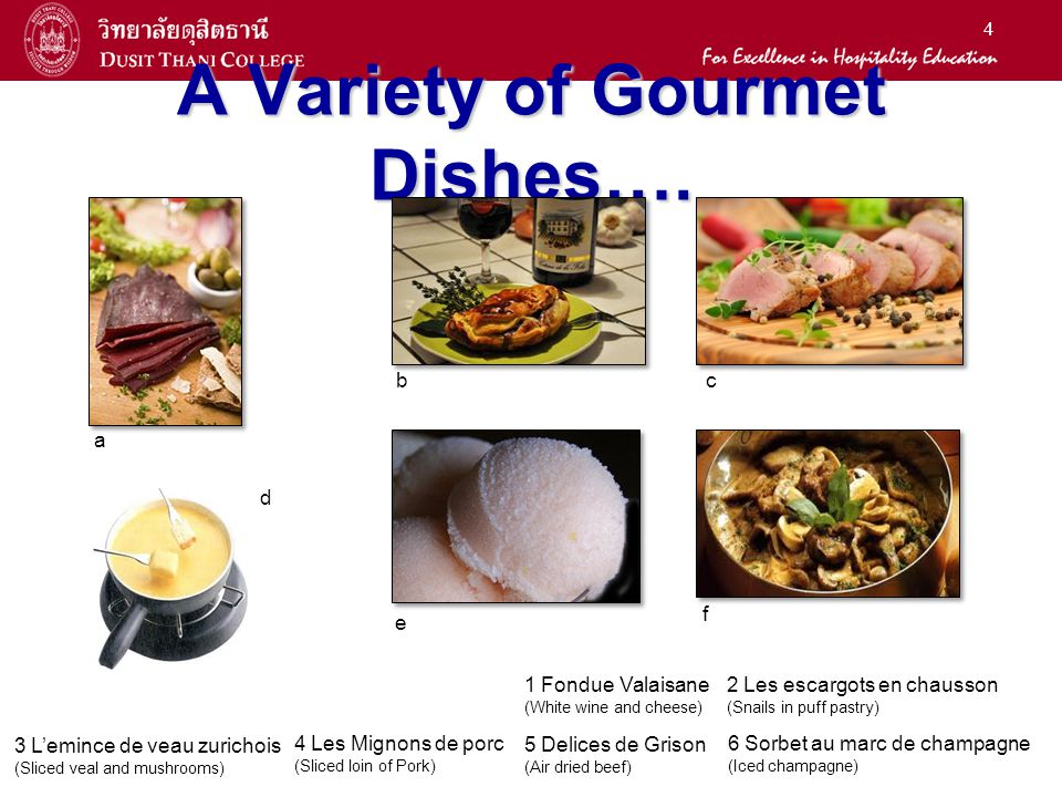 A Variety of Gourmet Dishes….