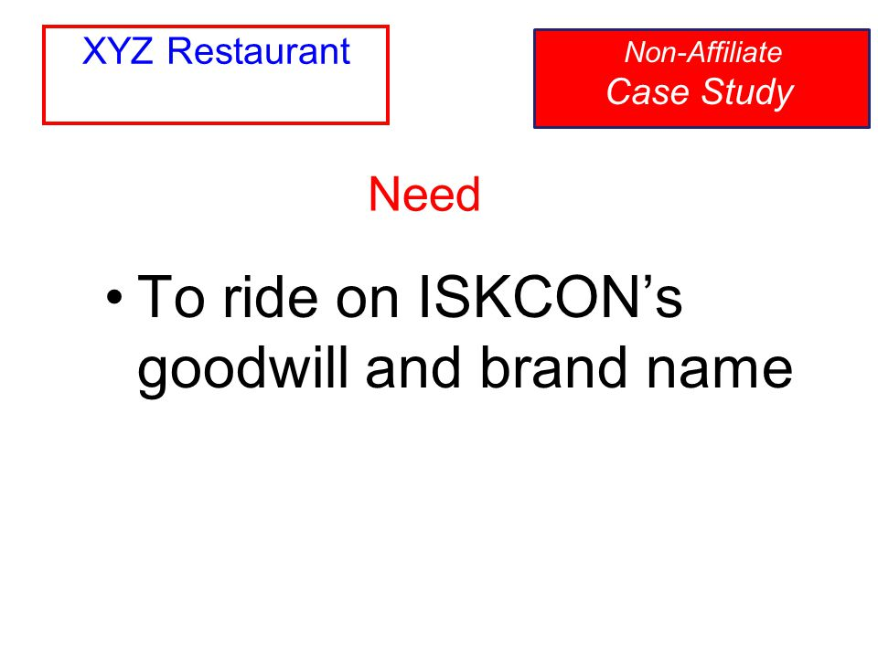 To ride on ISKCON's goodwill and brand name