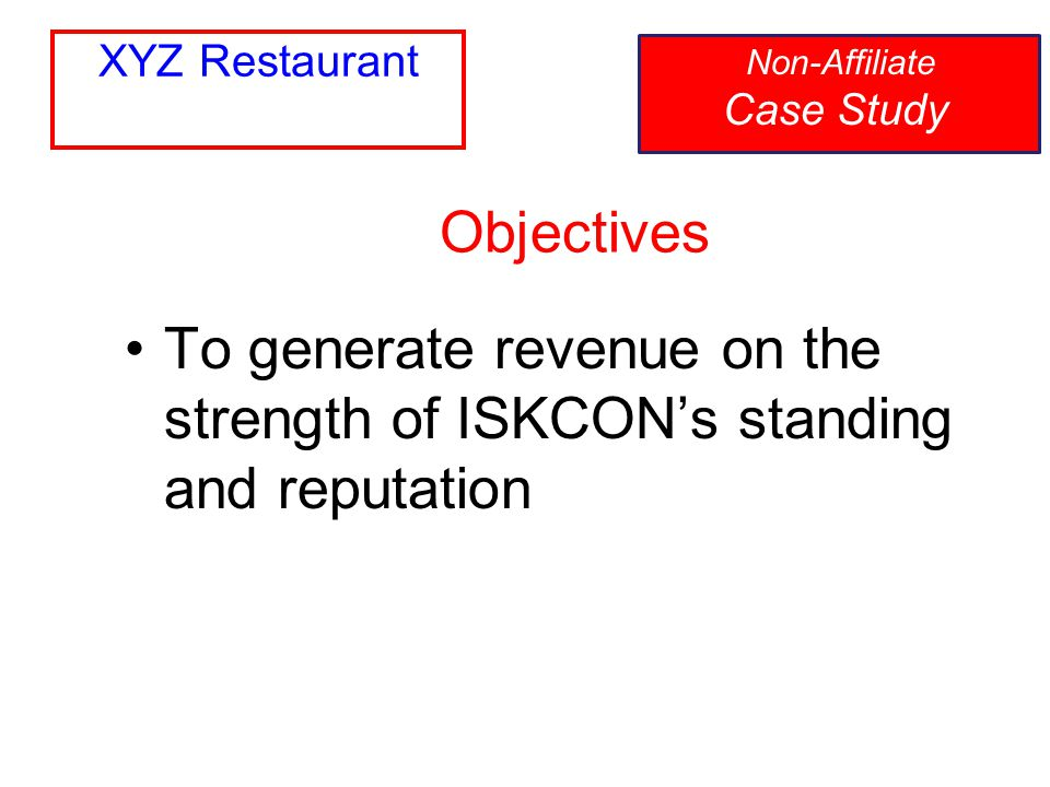 XYZ Restaurant Non-Affiliate Case Study. Objectives.
