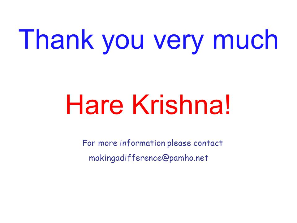 Thank you very much Hare Krishna