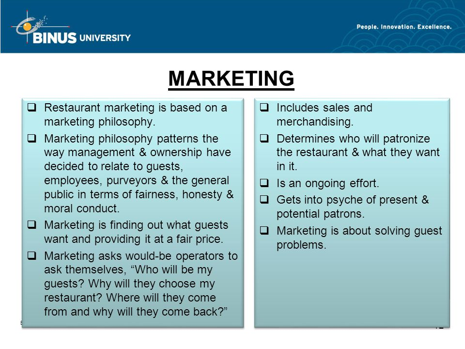 MARKETING Restaurant marketing is based on a marketing philosophy.